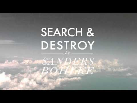 Sanders Bohlke - Search and Destroy