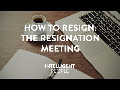 How To Resign: The Resignation Meeting