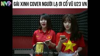 Gái xinh cover người lạ ơi cổ vũ U23 Việt Nam