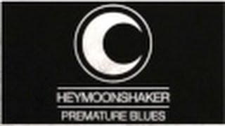 Heymoonshaker - Premature Blues