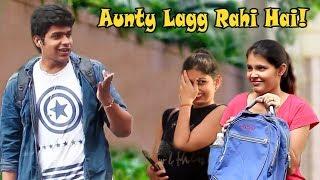 """Aunty Lag Rahi Ho!"" Prank On Cute Girls | Pranks In India"