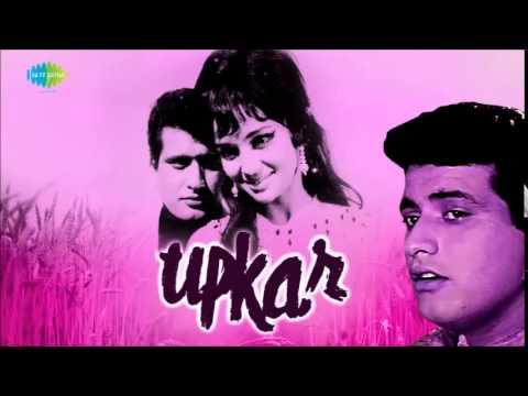 Kasme Wade Pyar Wafa - Upkar 1967  - Manna Dey