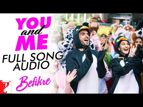 You And Me - Full Song Audio | Befikre | Nikhil D'Souza | Rachel Varghese | Vishal And Shekhar