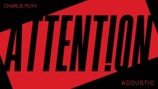 Charlie Puth   Attention Acoustic Official Audio