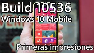 Windows 10 Mobile Build 10536 PRIMERAS IMPRESIONES