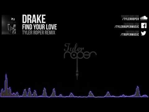 Drake - Find Your Love (Tyler Roper Remix)