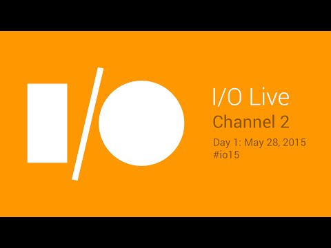 Google I/O 2015 - Day 1 - Channel 2