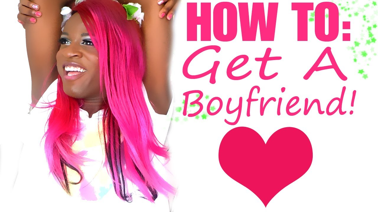 how to get a bf