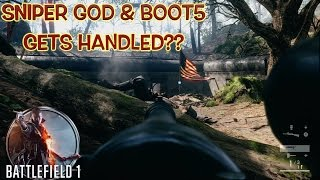 SNIPER GOD AND BOOT5 GET HANDLED??? ( FUNNY BATTLEFIELD 1 GAMEPLAY)
