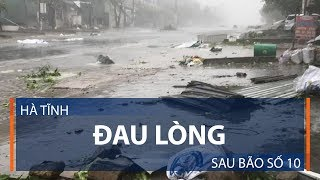 Hà Tĩnh: Đau lòng sau bão số 10 | VTC1