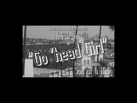 Fresh Boy - Go 'Head Girl [Unsigned Artist]