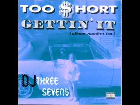 Too Short-Gettin It (Chopped & Screwed by Dj Three Sevens)