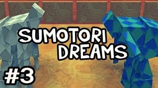Sumotori Dreams w/Nova Ep.3 - INTENSE FURNITURE SMASHING