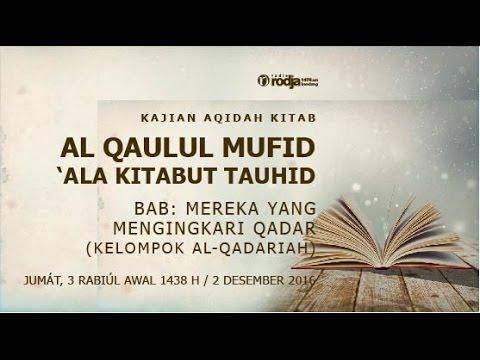 Al Qaulul Mufid Ála Kitabut Tauhid | Mereka Yang Mengingkari Qadar | Ustadz Abu Haidar As Sundawy