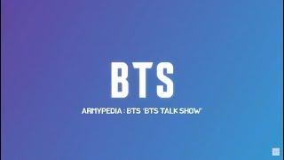 ARMYPEDIA : BTS 'BTS TALK SHOW' [ENG SUB]