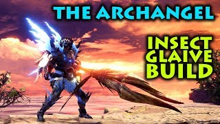 INSECT GLAIVE BUILD - THE ARCHANGEL - Monster Hunter World