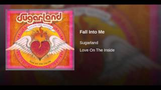 Sugarland Fall Into Me