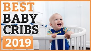 Best Baby Cribs 2019 – TOP 9 Baby Crib
