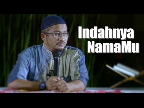 Indahnya Nama Mu - Ustadz Abdullah Taslim, MA