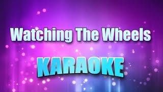Lennon, John - Watching The Wheels (Karaoke & Lyrics)