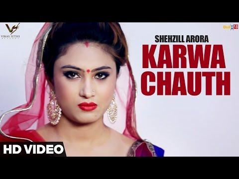 Karwa Chauth | Shehzill Arora | New Punjabi Video Song 2016