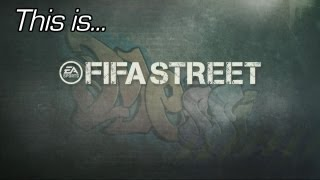 This is... Fifa Street