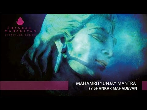 Mahamrityunjay Mantra By Shankar Mahadevan video