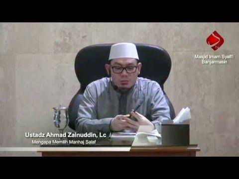 Mengapa Memilih Manhaj Salaf - Ustadz Ahmad Zainuddin, Lc