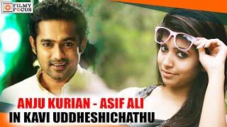 Anju kurian - Asif Ali In Kavi Uddheshichathu Malayalam Movie - Filmyfocus.com