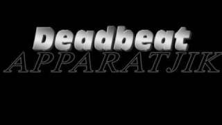 Watch Apparatjik Deadbeat video