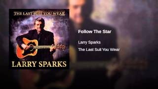 Larry Sparks - Follow the Star