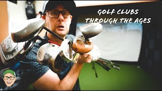 GOLF CLUBS THROUGH THE AGES