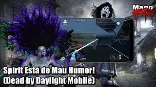 Spirit Está de Mau Humor!(Dead By Daylight Mobile)