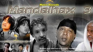 "Maico Records- New Eritrean Full Movie ""Mendelhax Part-3 