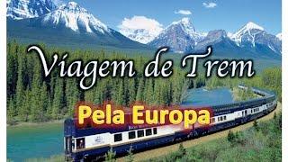 Como viajar de trem pela Europa | Que Viagem