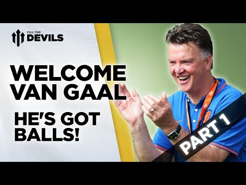 He's Got Balls! | Welcome Van Gaal | Manchester United Manager