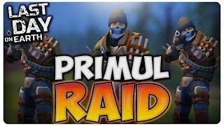 PRIMUL RAID | Last Day on Earth
