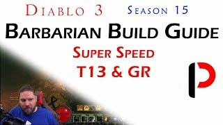 Diablo 3 - Season 15 - Super Speed Barb T13/GR Build Guide - Fast and Furious Charge!