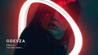 Odesza Falls Feat Sasha Sloan Troyboi Remix