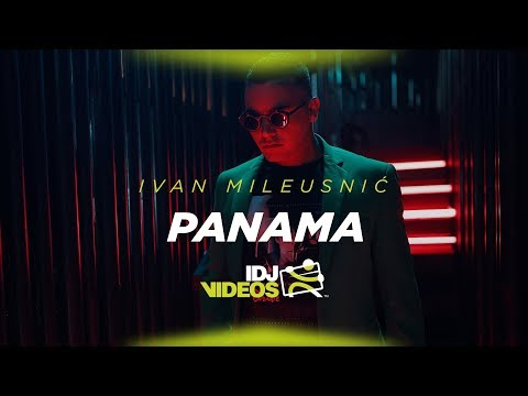 IVAN MILEUSNIC - PANAMA (OFFICIAL VIDEO)