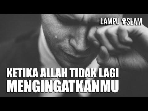 Ketika ALLAH TIDAK LAGI MENGINGATKANMU | MENGHARUKAN