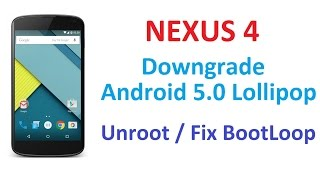 Downgrade ANY Google Nexus Phone Or Tablet - EASY METHOD