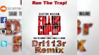 Clayton William-Fill Your Cup Up (Dri113r Remix)