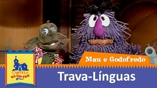 Mau e Godofredo | Trava-línguas