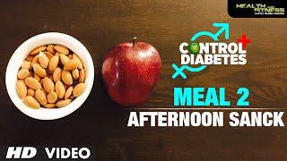 CONTROL DIABETES | Meal 02 (Afternoon Snack) | Program by Guru Mann