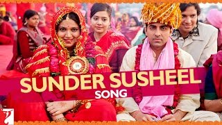 Sunder Susheel Video song from Dum Laga Ke Haisha