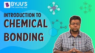 Class 11-12 - Introduction to Chemical Bonding