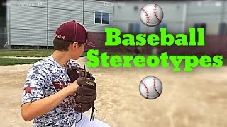 BASEBALL STEREOTYPES ( Inspired By Dude Perfect )