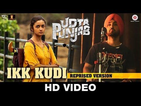 Ikk Kudi (Reprised Version)  Udta Punjab | Diljit Dosanjh | Alia Bhatt | Amit Trivedi | Soulful Song