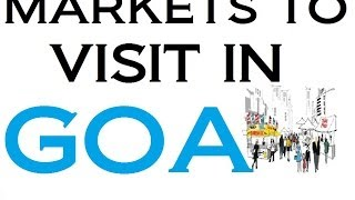 MARKETS TO VISIT IN GOA